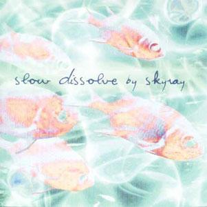 Skyray - Slow Dissolve